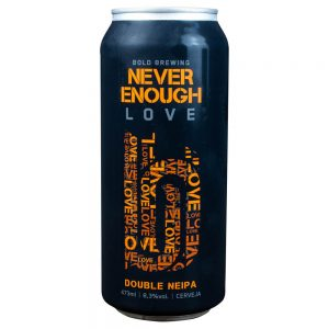 Cerveja Bold Never Enough Love NEDIPA Lata 473 ml