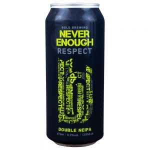 Cerveja Bold Never Enough Respect NEDIPA Lata 473 ml